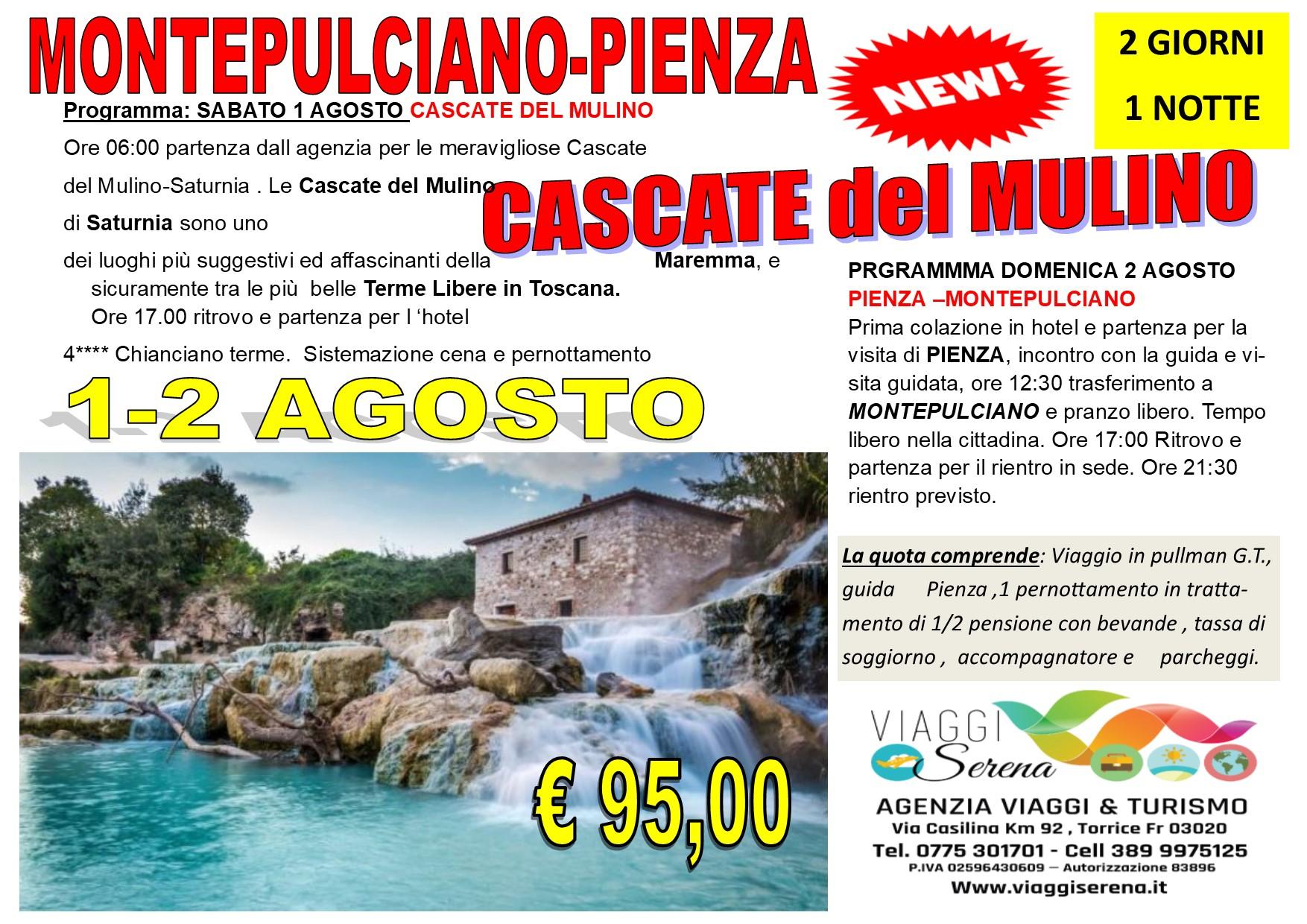 Viaggi di Gruppo: CASCATE del Mulino , Pienza & Montepulciano 1-2 Agosto € 95,00