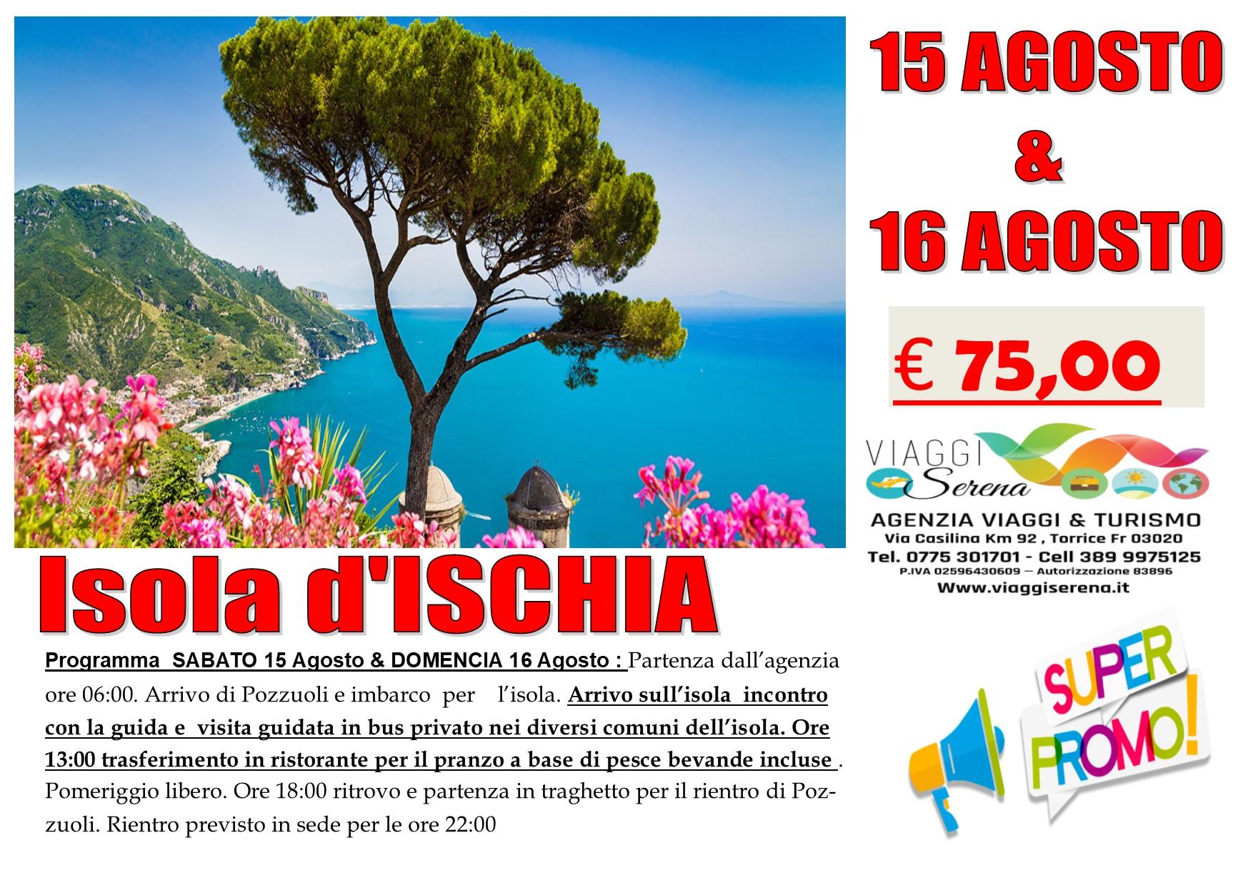 Viaggi di Gruppo: Isola d'ISCHIA 15 Agosto €75,00 visita guidata in bus e Pranzo