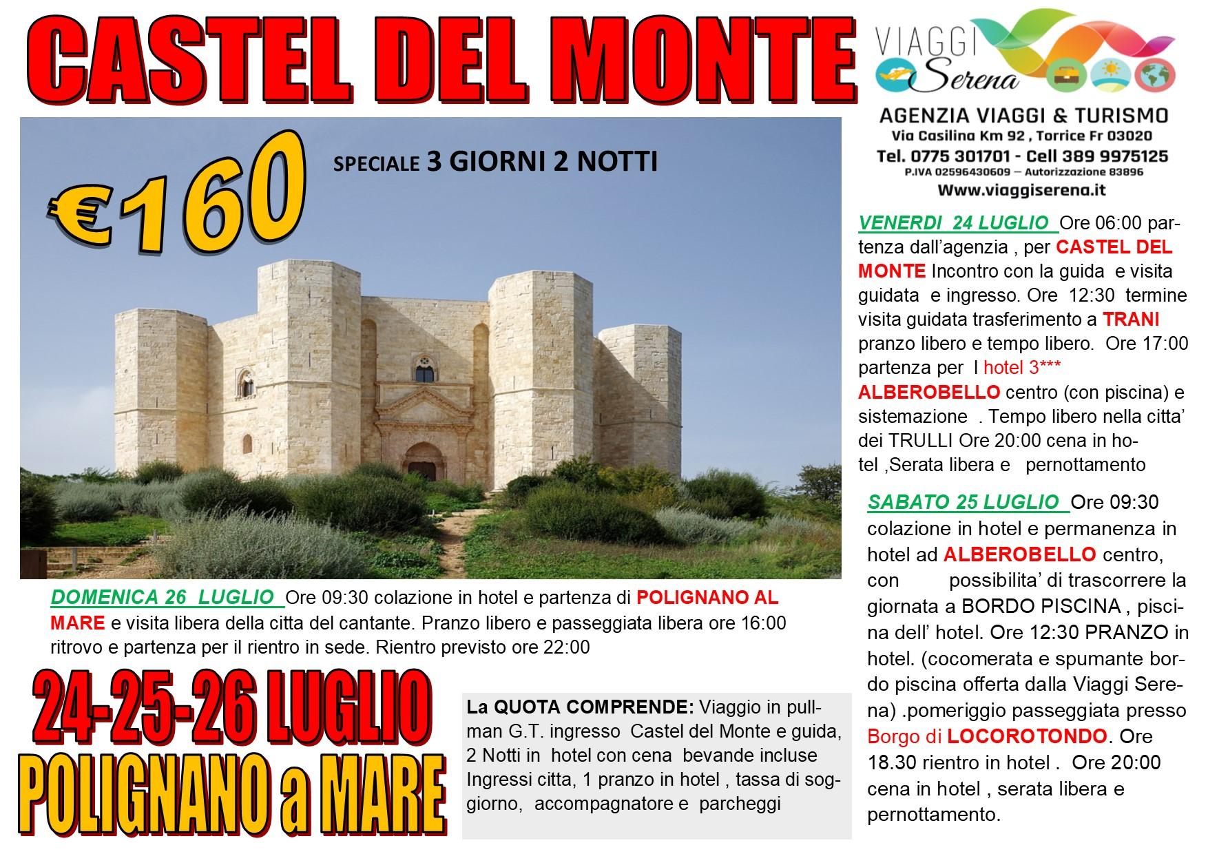 Viaggi di Gruppo: CASTEL del MONTE & Polignano a Mare 24-25-26  Luglio € 160,00