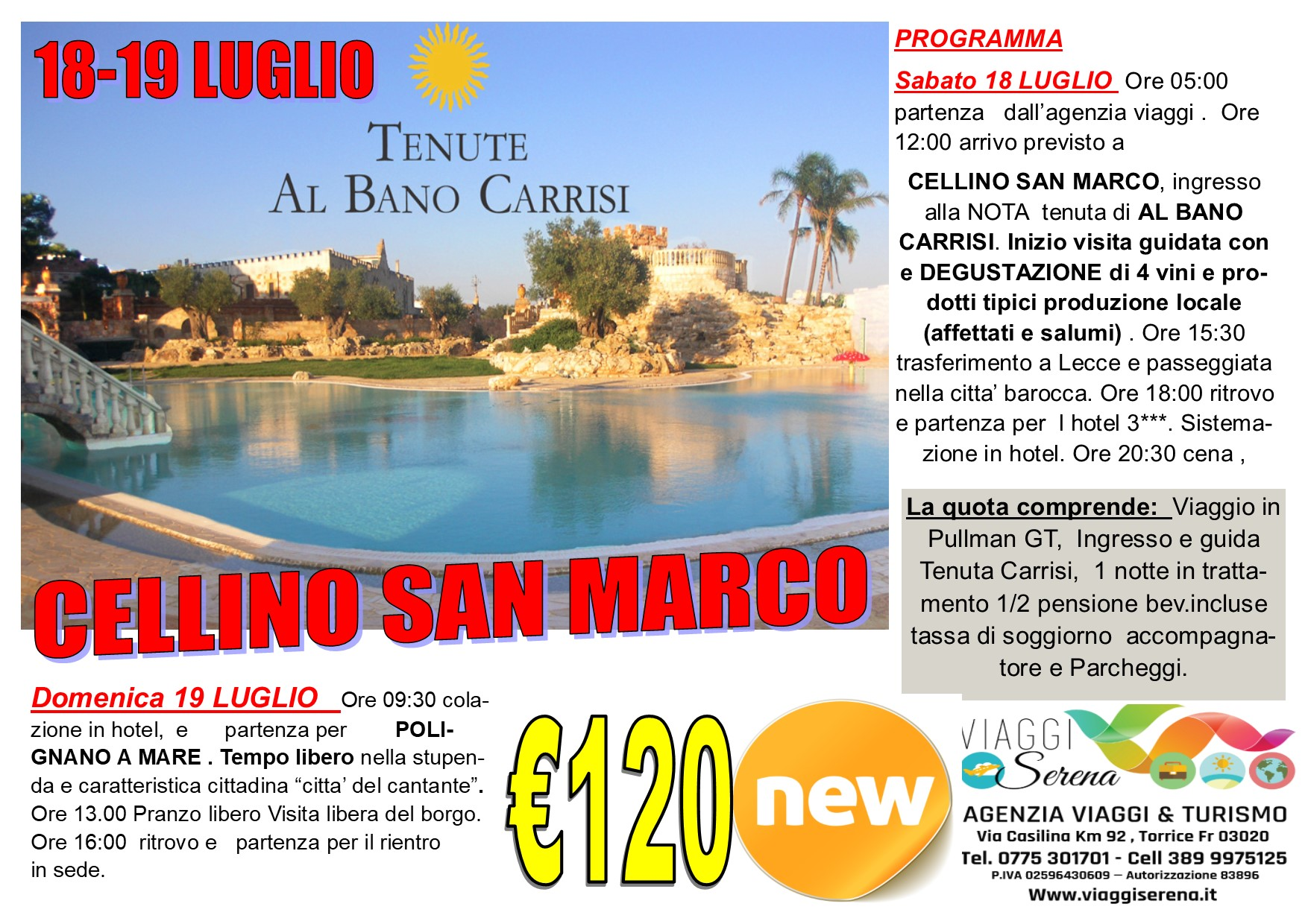 """Viaggi di Gruppo: CELLINO SAN MARCO """"Tenuta Albano Carrisi"""" 18-19 Luglio € 120,00"""