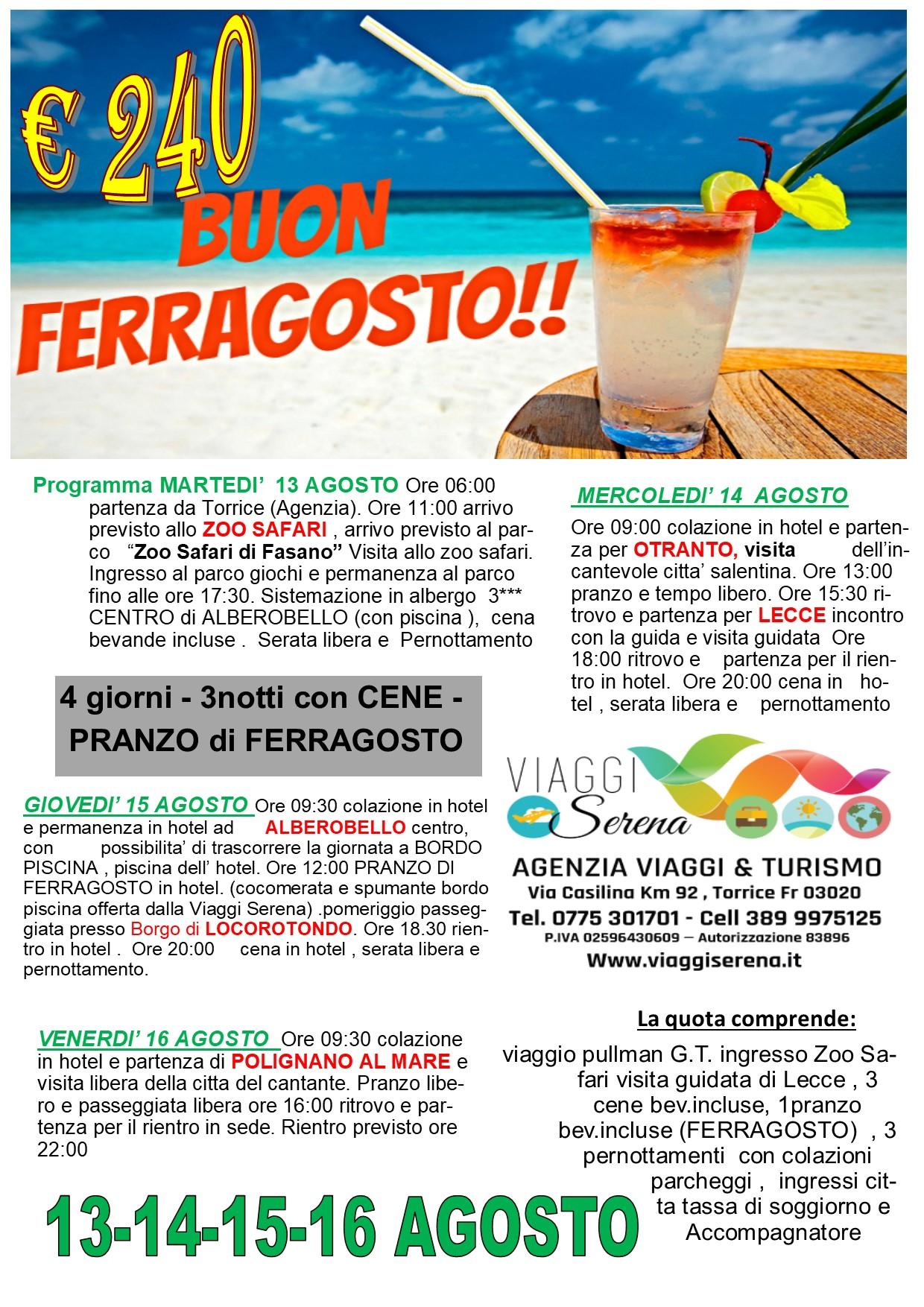 Viaggi di Gruppo: FERRAGOSTO PUGLIA  13-14-15-16 Agosto € 240,00