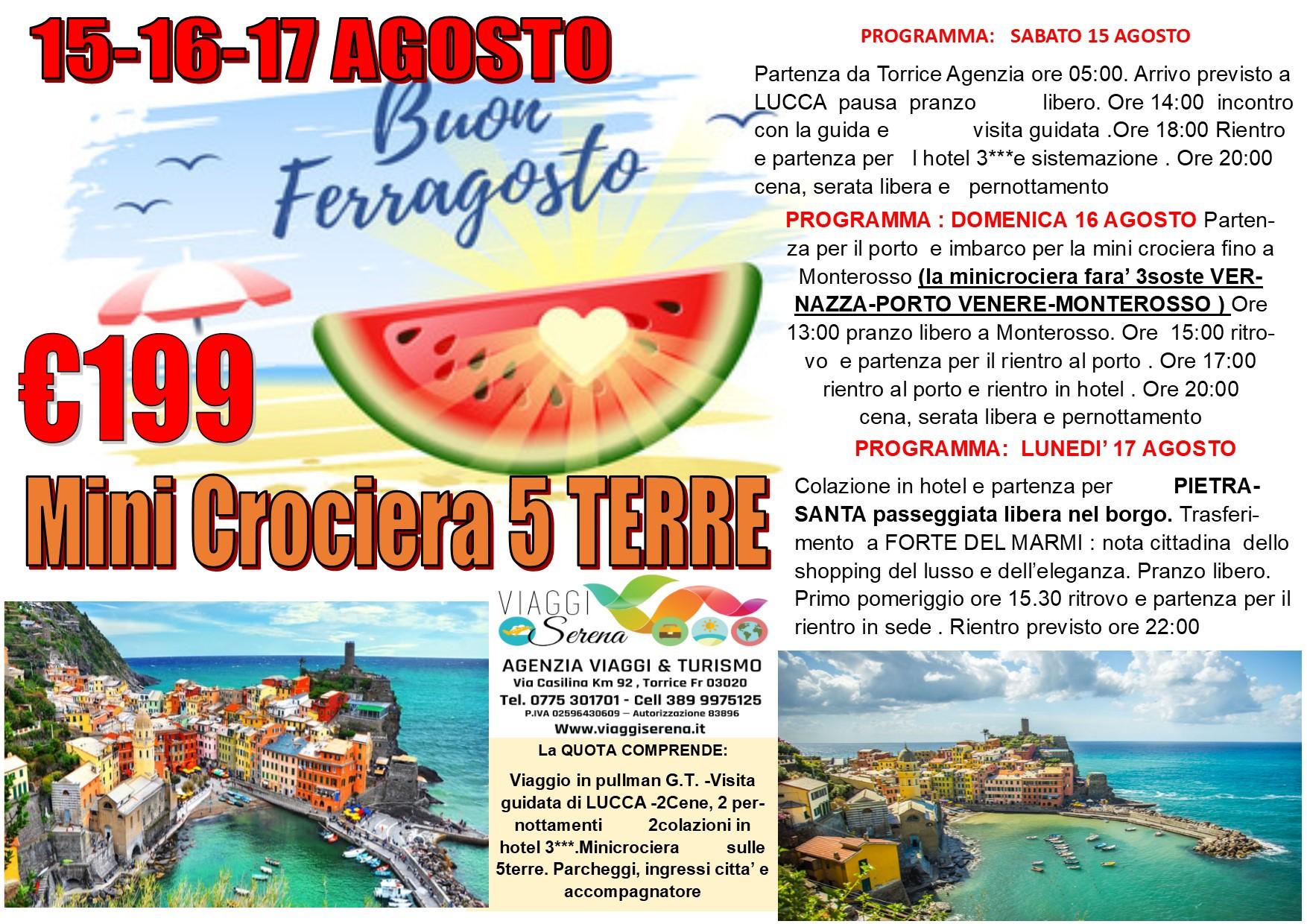"""Viaggi di Gruppo: MINI CROCIERA """"Cinque Terre """" con Lucca e Forte di Marmi 15-16-17 Agosto € 199,00"""