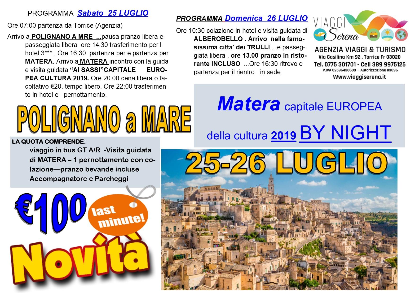 Viaggi di Gruppo: MATERA by night , Polignano a mare & Alberobello 25-26 Luglio € 100,00