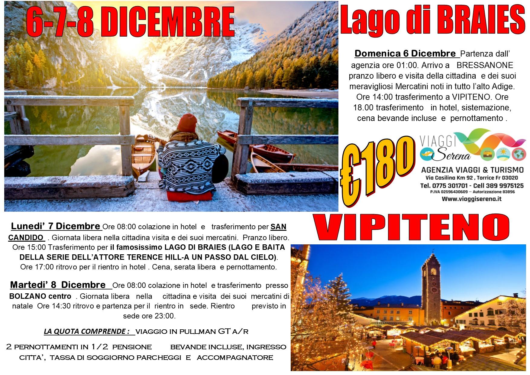 Viaggi di Natale:  Bressanone, Vipiteno, San Candido , Lago di Braies & Bolzano  6-7-8 Dicembre  € 180,00