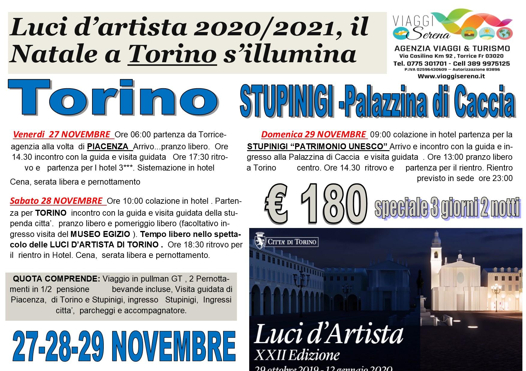 Viaggi di Natale:  Luci d'artista TORINO, Piacenza & Stupinigi  27-28-29 Novembre  € 180,00