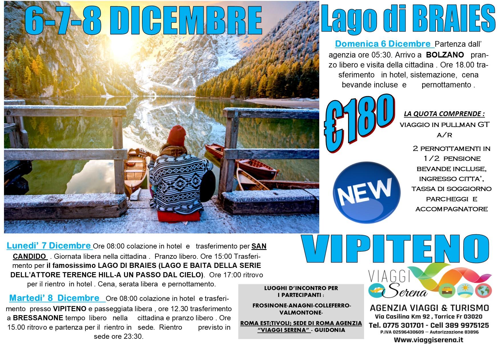 Viaggi di Gruppo: Lago di BRAIES , San Candido & Vipiteno 6-7-8 Dicembre € 180,00