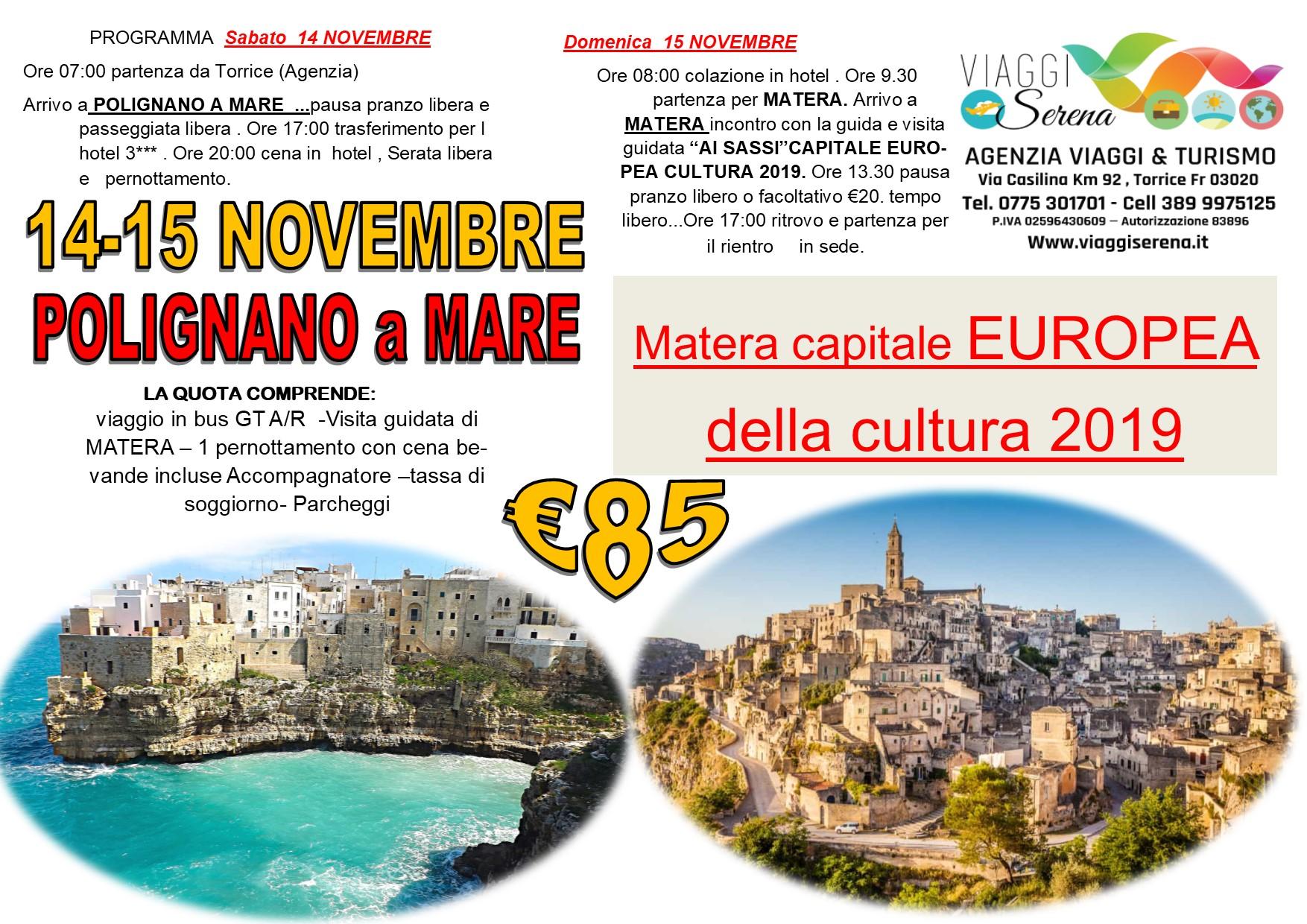 Viaggi di Gruppo: Polignano a Mare & Matera 14-15 Novembre € 85,00
