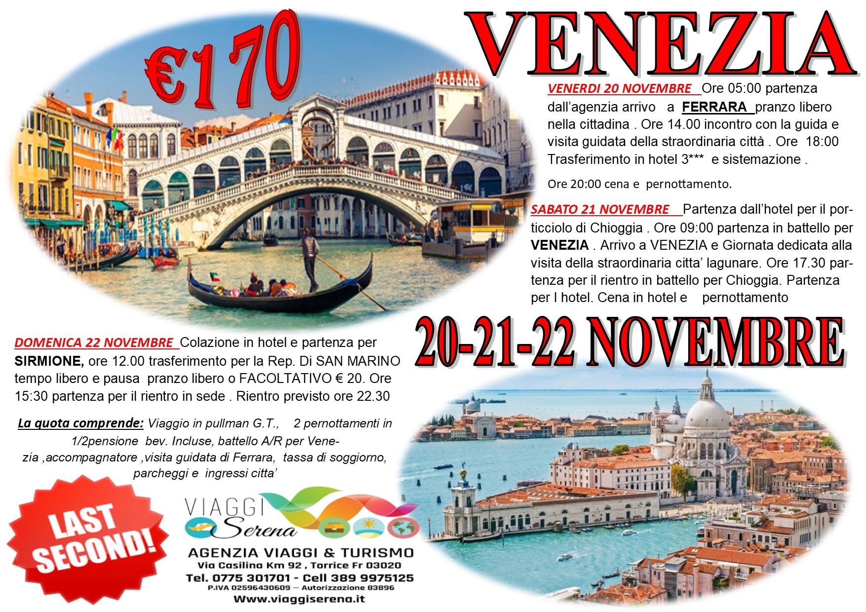 Viaggi di Gruppo: VENEZIA , FERRARA & Rep. di SAN MARINO 20-21-22 Novembre € 170,00