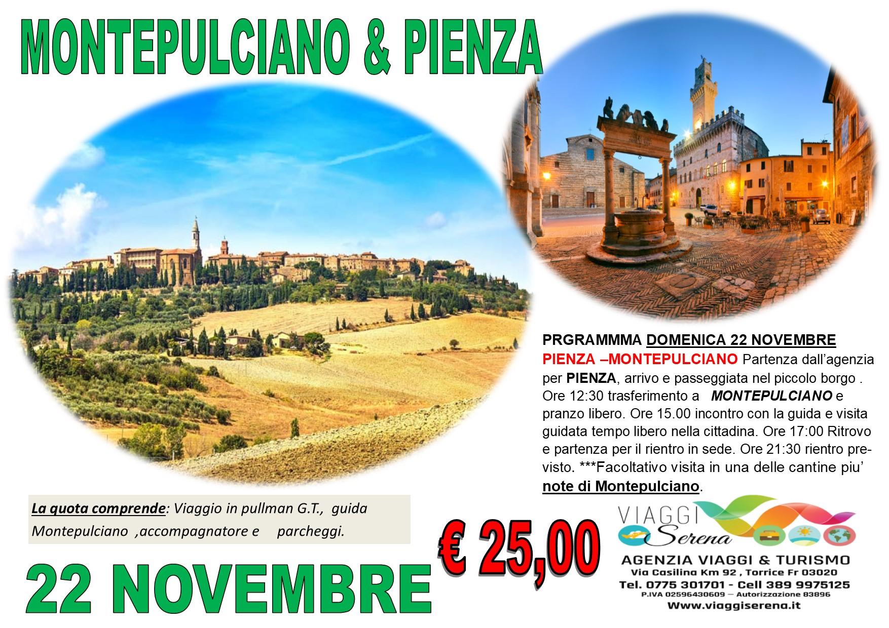 Viaggi di Gruppo: Montepulciano & Pienza 22 Novembre € 25,00