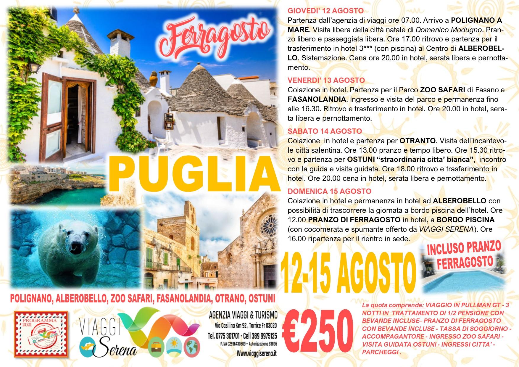 """Viaggi di Gruppo: FERRAGOSTO  """"Alberobello, Zoo safari , Polignano a mare, Otranto & Ostuni """" 12-15 Agosto € 250,00"""