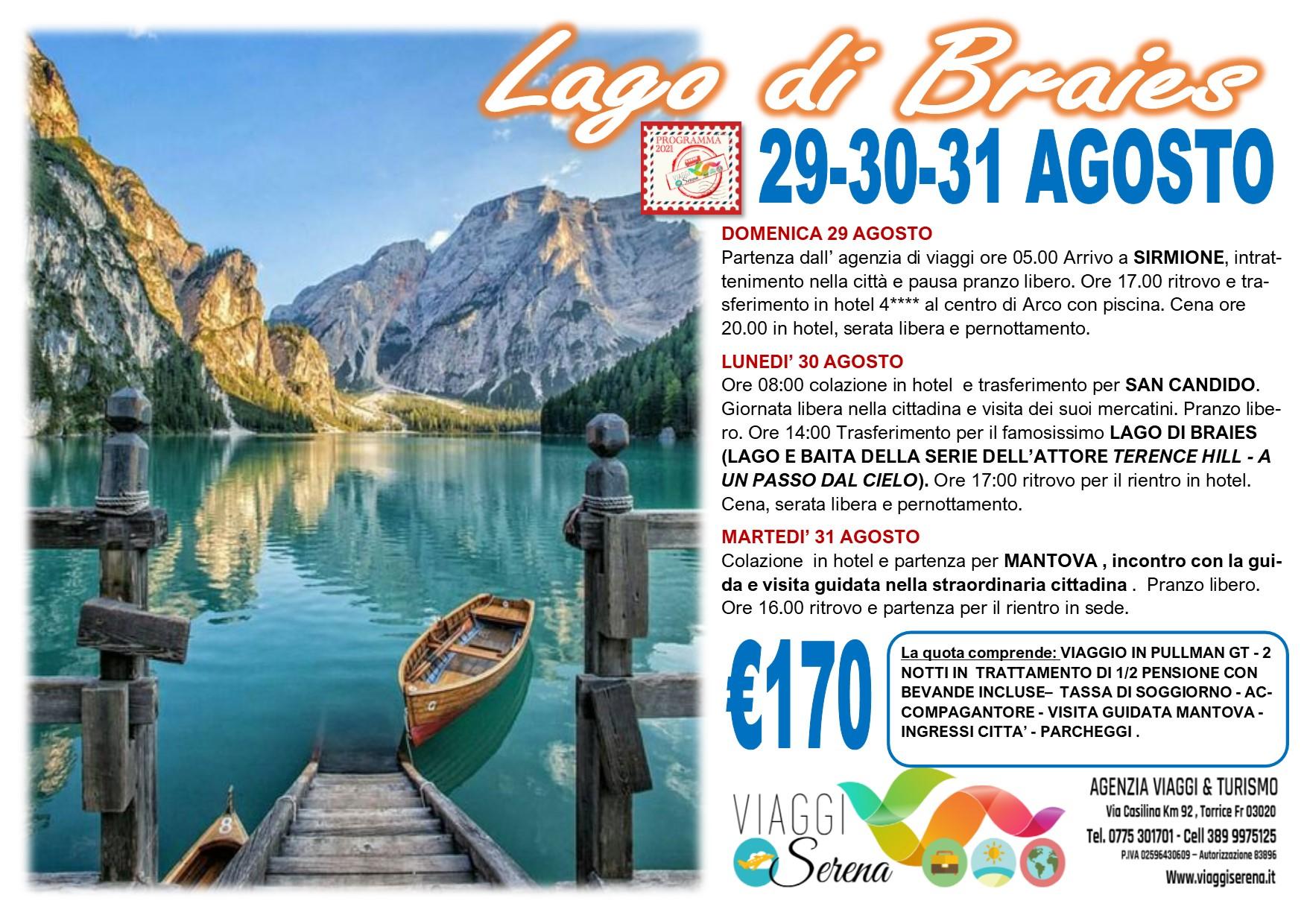 Viaggi di Gruppo: Lago di BRAIES , San Candido, Mantova & Sirmione 29-30-31 Agosto € 170,00