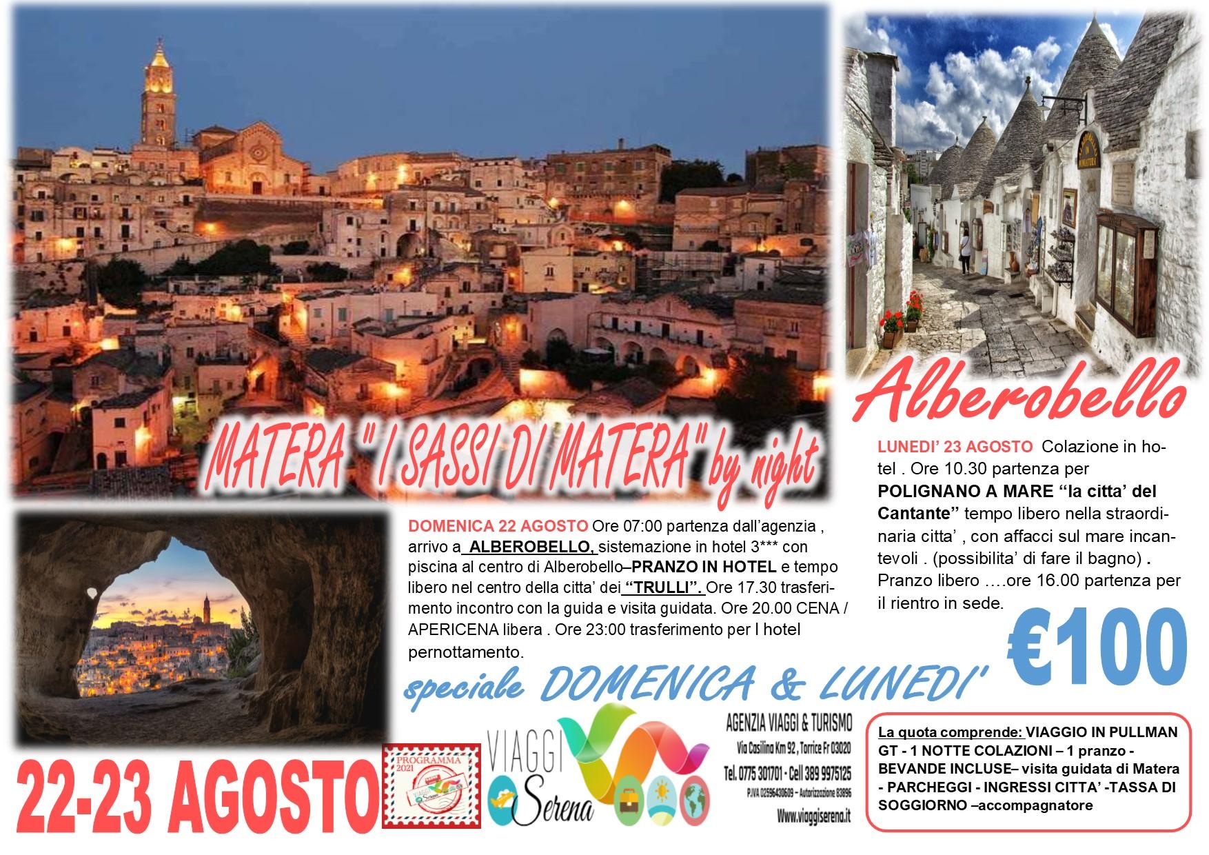 Viaggi di Gruppo: Matera by night, Alberobello & Polignano a mare 22-23 Agosto € 100,00