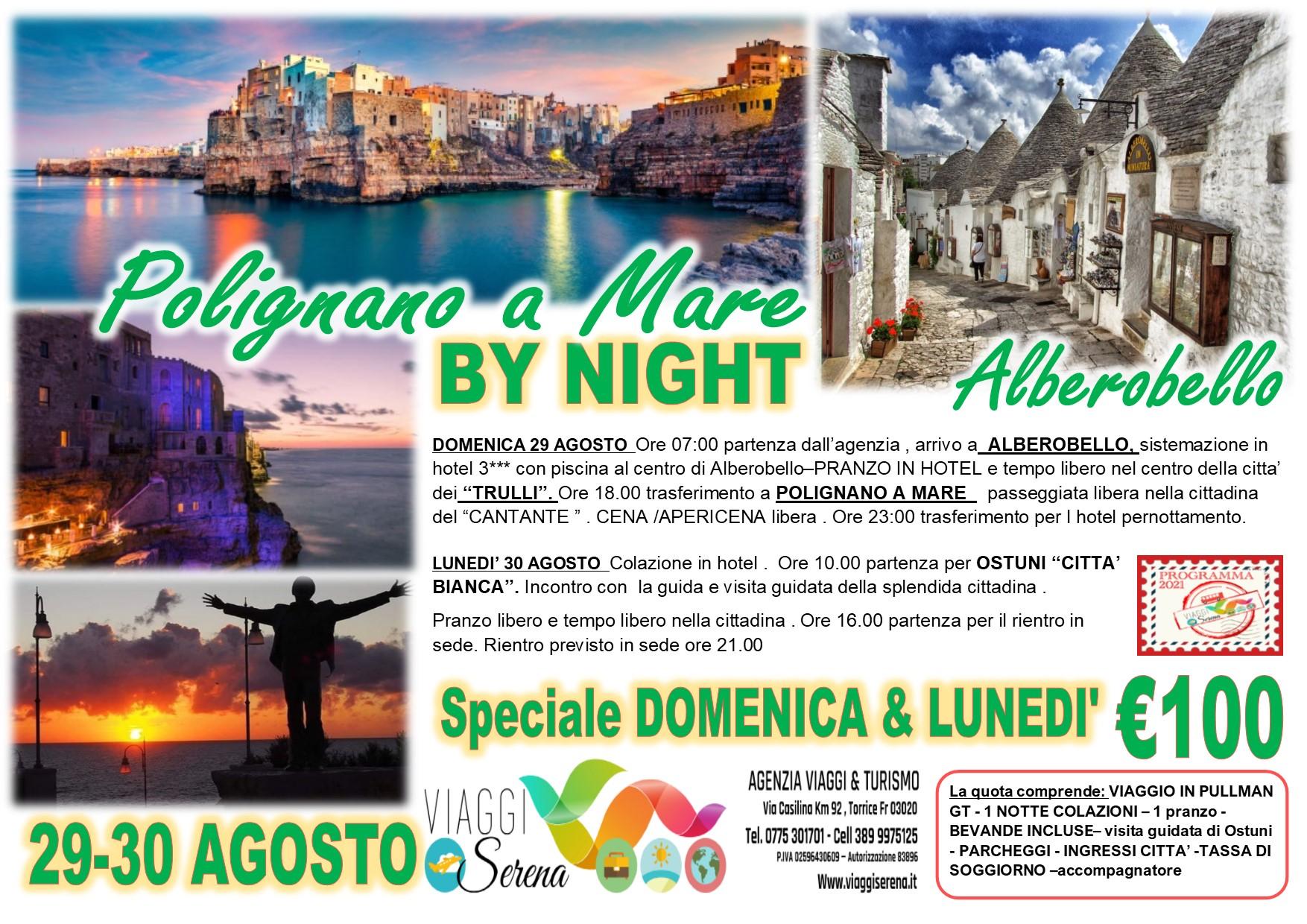 Viaggi di Gruppo:  Polignano a Mare , Alberobello & Ostuni 29-30 Agosto € 100,00