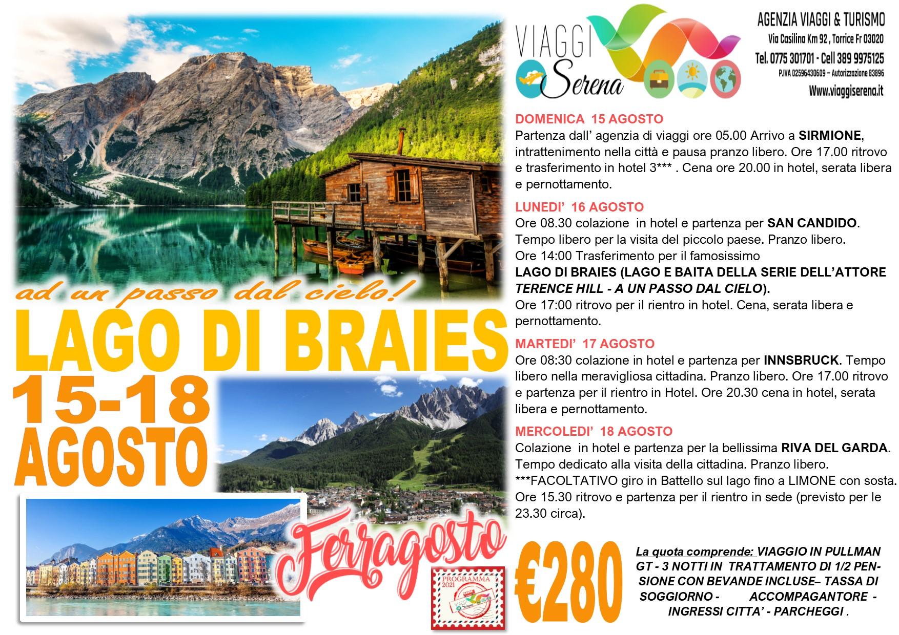 Viaggi di Gruppo:  Ferragosto Lago di BRAIES , San Candido, Innsbruck  & Sirmione  15-18 Agosto € 280,00