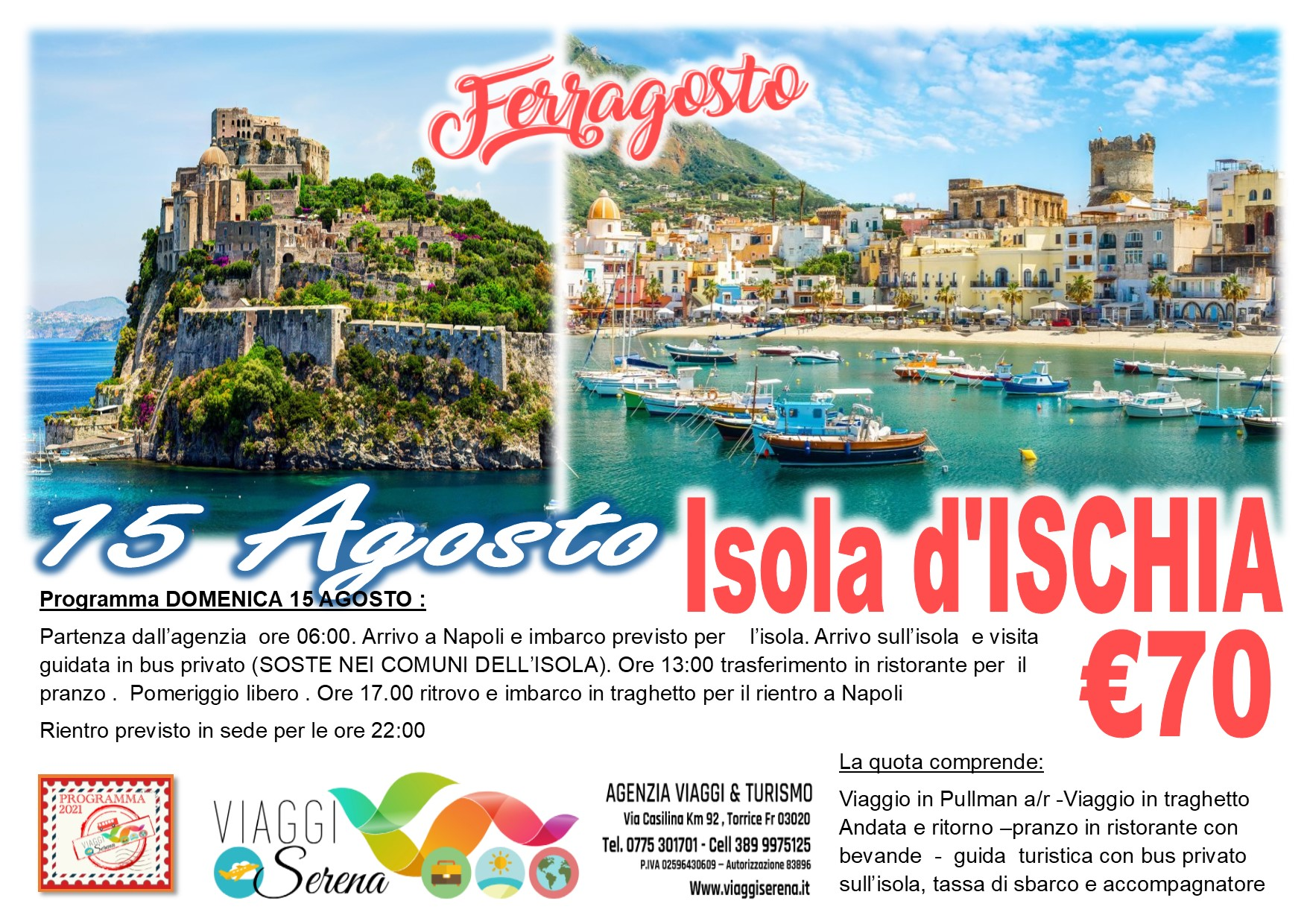 Viaggi di Gruppo: Isola d'ISCHIA 15 Agosto € 70,00