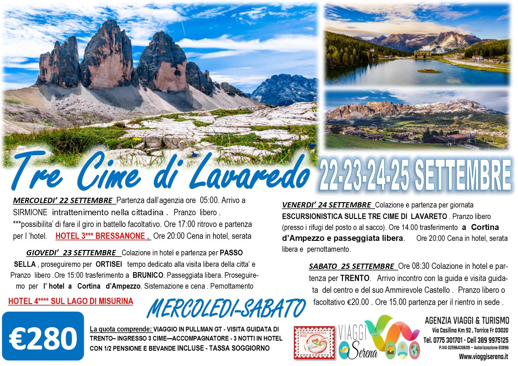 Viaggi di Gruppo: TRE CIME di Lavaredo, Ortisei, Passo Sella & Brunico 22-23-24-25 Settembre € 280,00