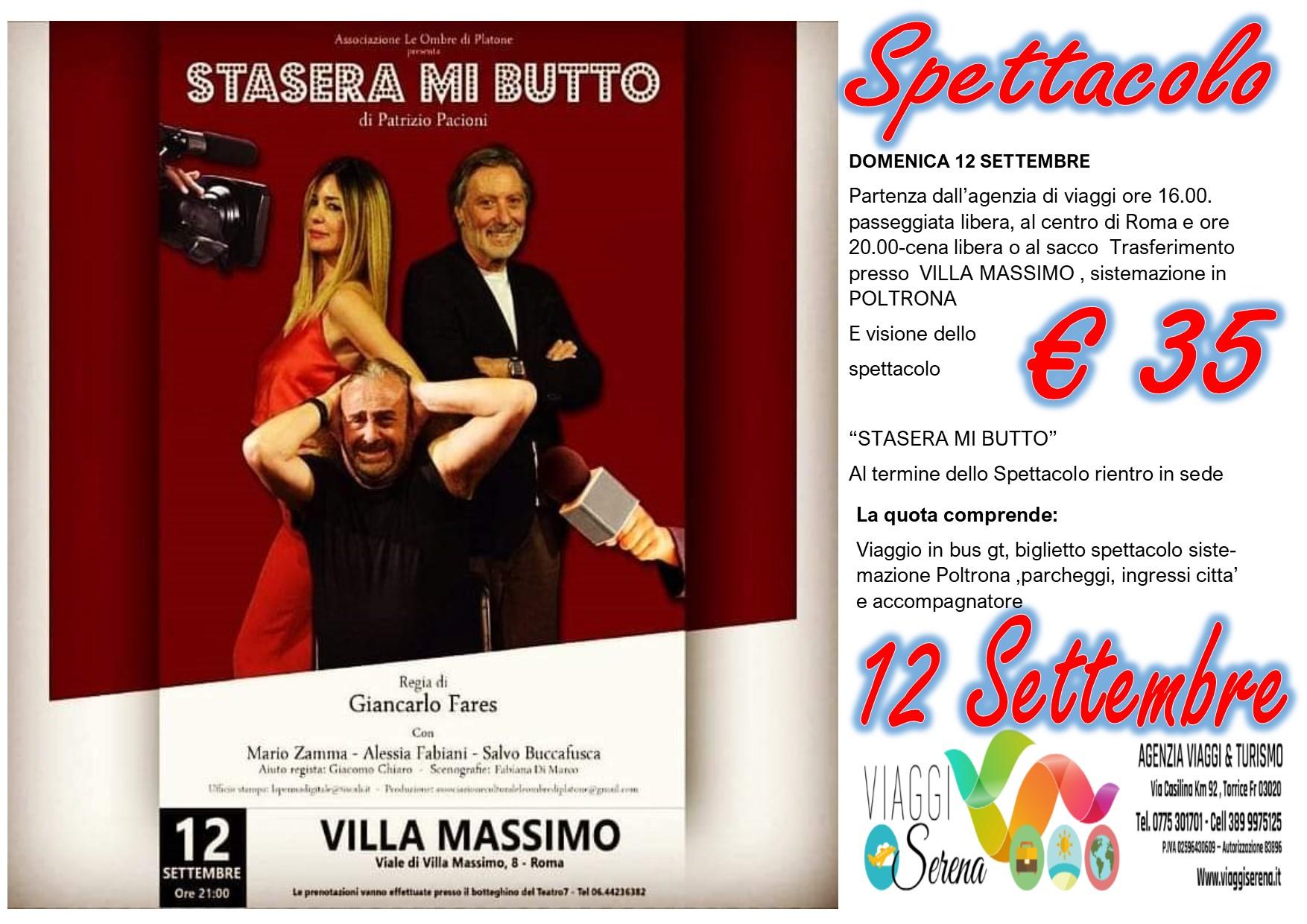 """Viaggi di Gruppo: spettacolo """"Stasera mi Butto"""" Roma Villa Massimo12 Settembre € 35,00"""