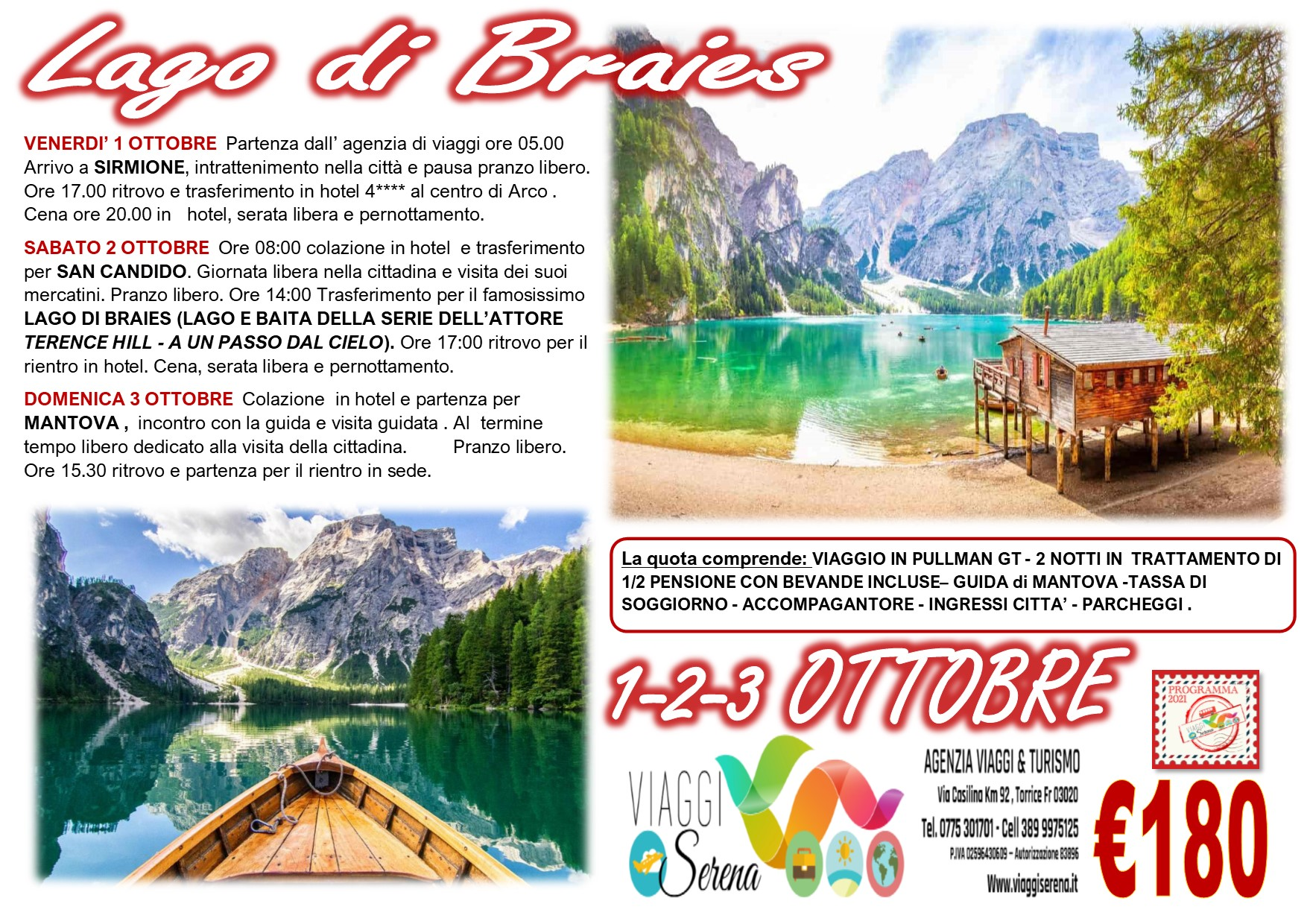 Viaggi di Gruppo: Lago di Braies, San Candido, Mantova & Sirmione 1-2-3 Ottobre € 180,00