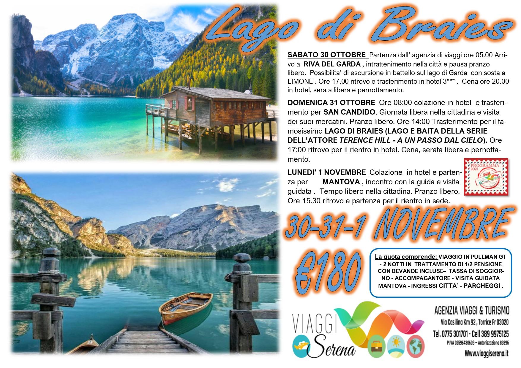 Viaggi di Gruppo: Lago di BRAIES , Riva del Garda & Mantova 30-31 Ottobre & 1 Novembre € 180,00