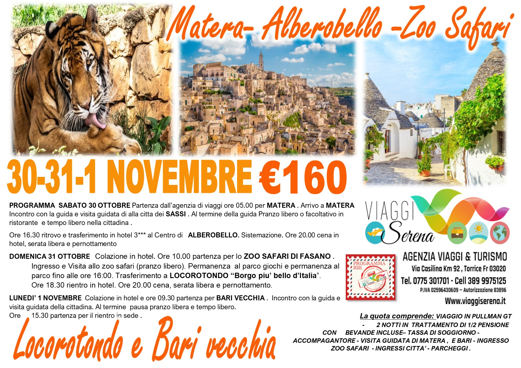 Viaggi di Gruppo: Zoo Safari, Alberobello, Locorotondo, Matera & Bari vecchia 30-31-1 Novembre € 160,00