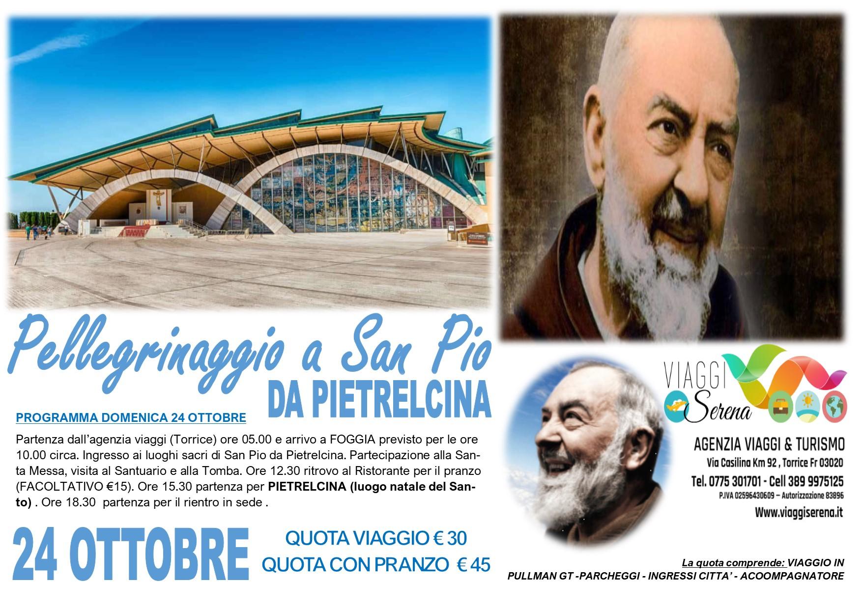 Viaggi di Gruppo: San PIO da PIETRELCINA 24 Ottobre  € 30,00