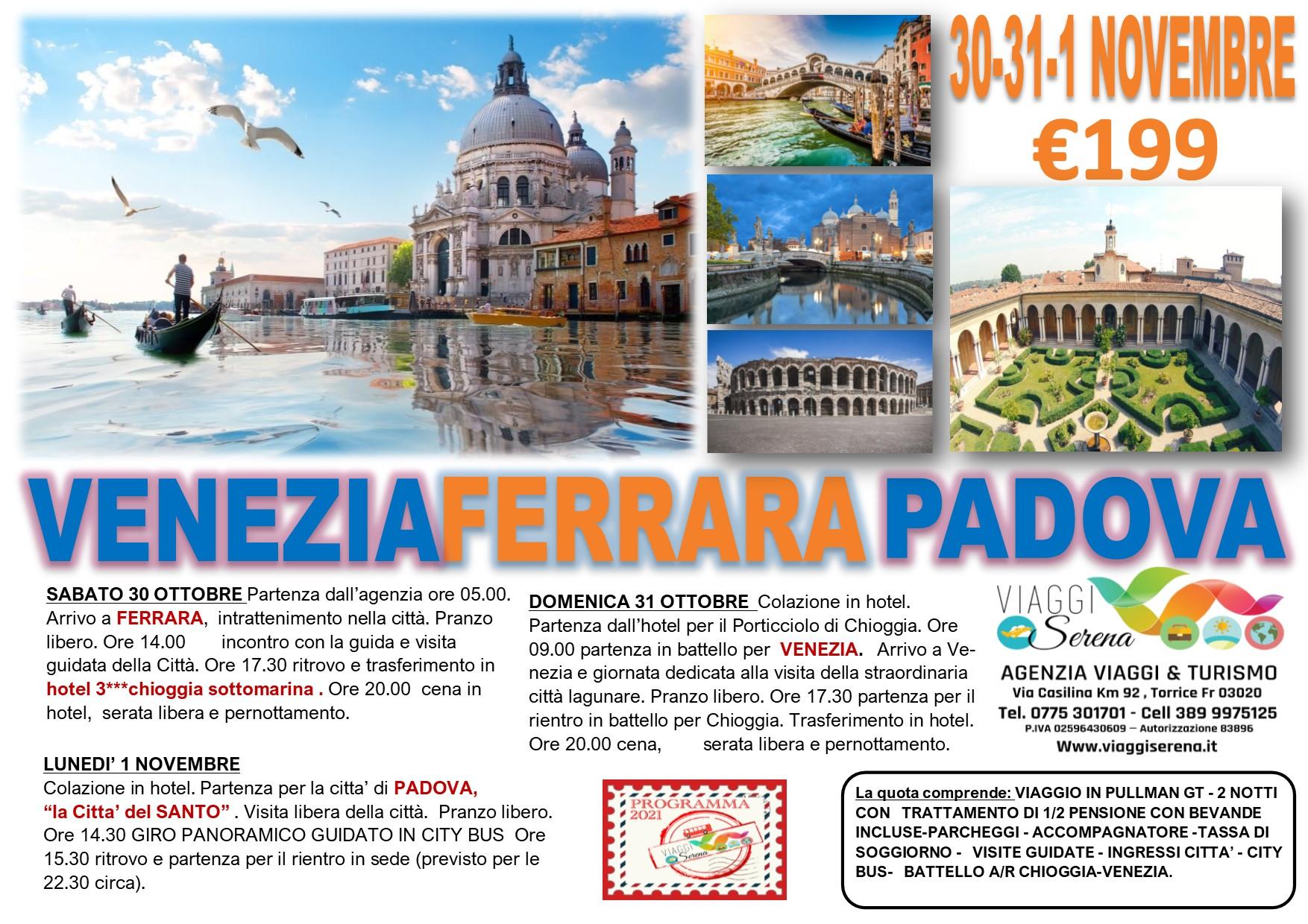 Viaggi di Gruppo: Ferrara, Venezia & Padova 30-31 Ottobre & 1 Novembre € 199,00