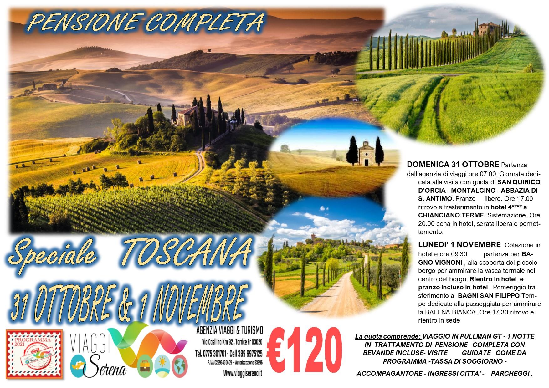 Viaggi di Gruppo:  Speciale TOSCANA , San Quirico , Montalcino & Bagno Vignoni 31 Ottobre & 1 Novembre € 120,00