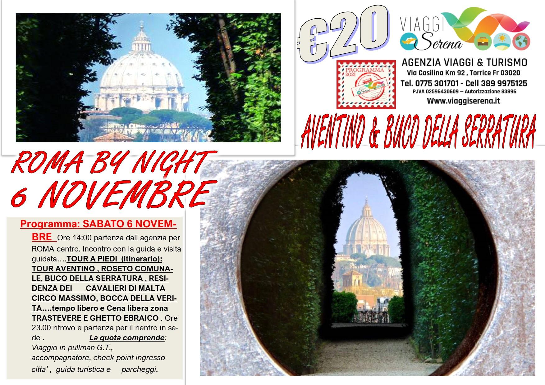 """Viaggi di Gruppo: ROMA by night  """" AVENTINO & Buco della SERRATURA"""" 6 Novembre € 20,00"""