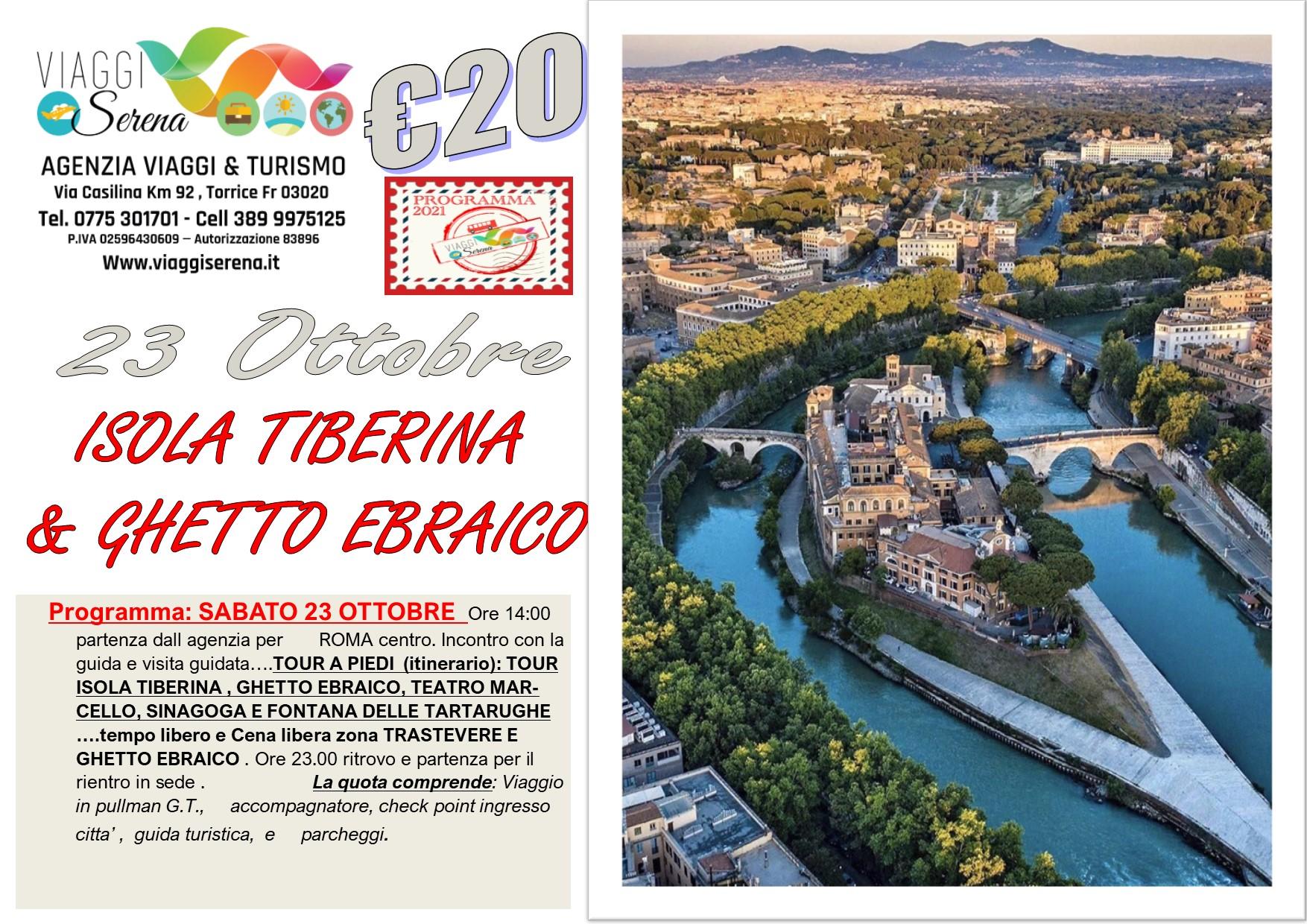 """Viaggi di Gruppo: ROMA by night  """" Isola Tiberina & Ghetto Ebraico """" 23 Ottobre € 20,00"""