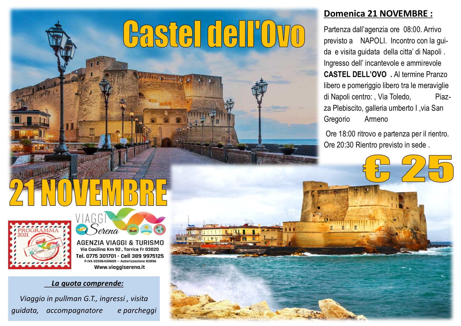 Viaggi di Gruppo: CASTEL DELL'OVO & Napoli centro 21 Novembre € 25,00
