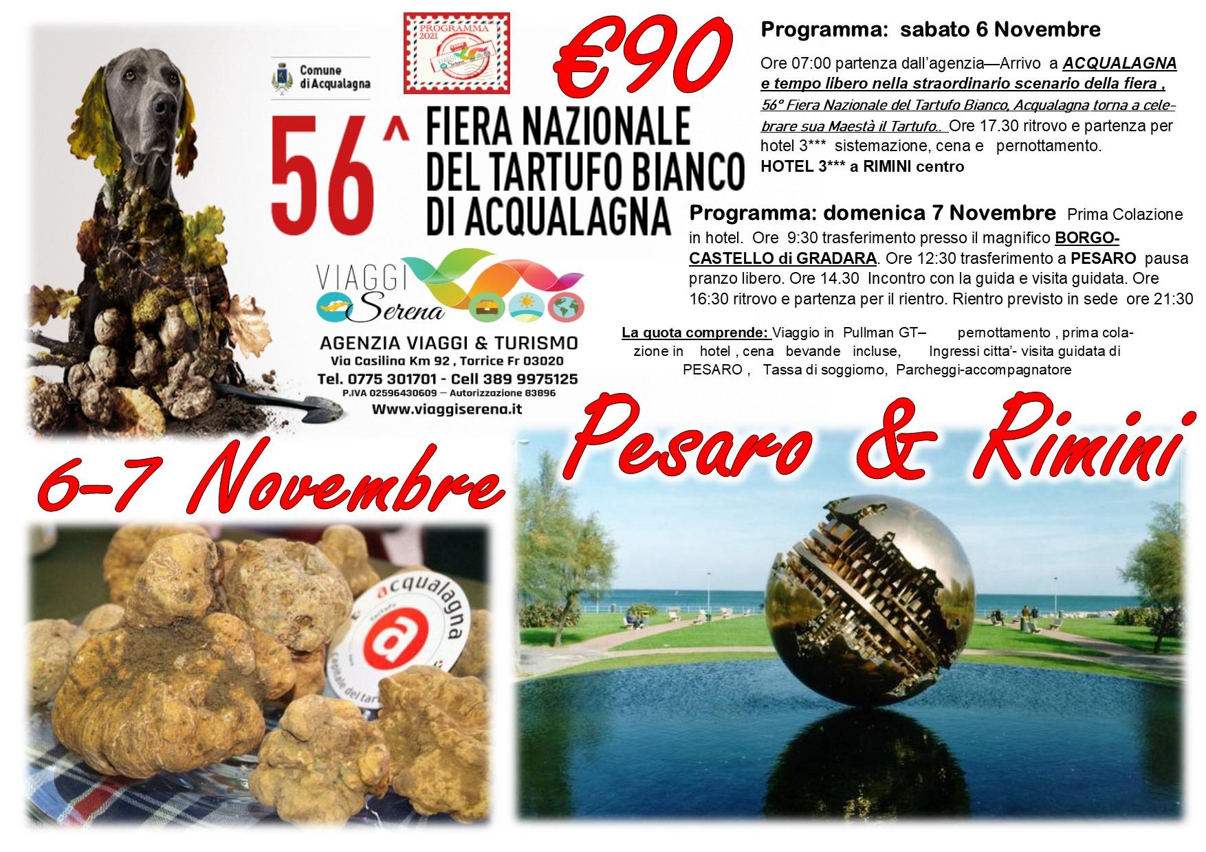 Viaggi di Gruppo: Fiera del Tartufo Acqualagna , Pesaro e Castello di Gradara 6-7 Novembre € 90,00
